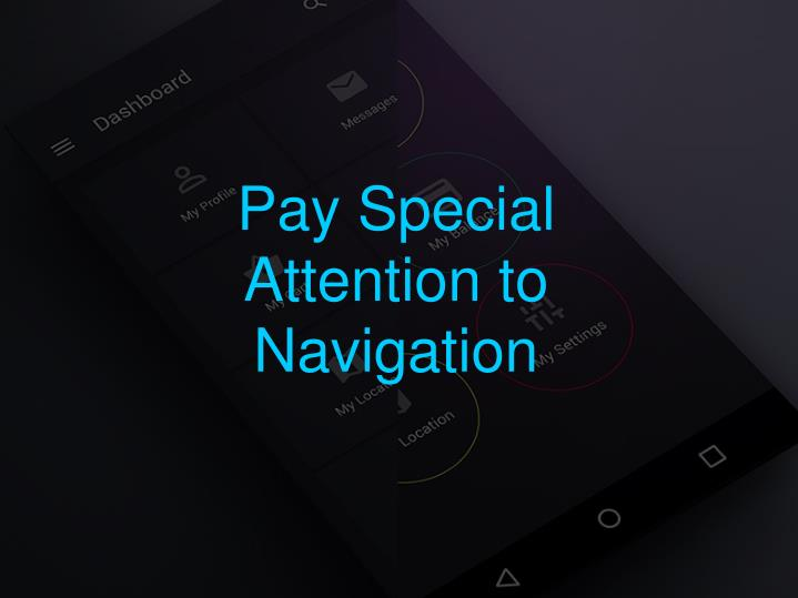 Pay Special Attention to Navigation