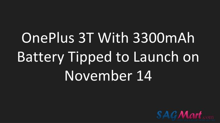 Oneplus 3t with 3300mah battery tipped to launch on november 14