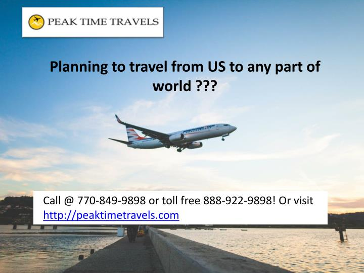 Planning to travel from US to any part of world ???