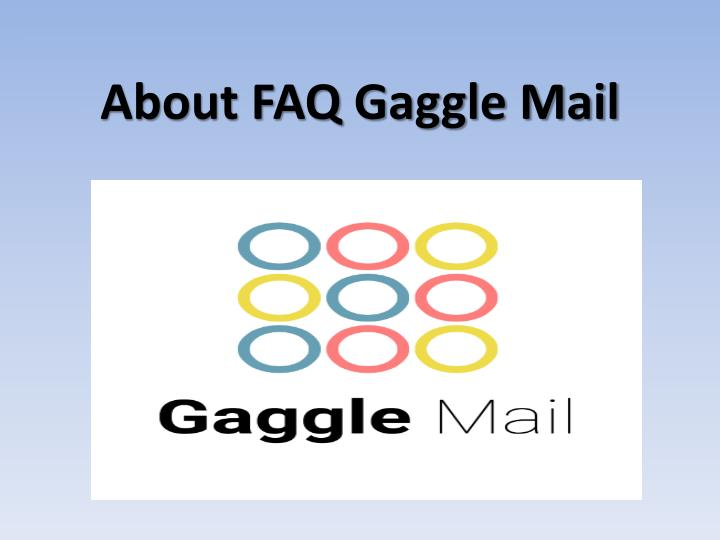 About faq gaggle mail