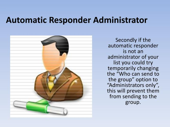 Automatic Responder Administrator