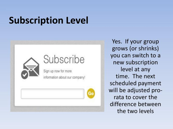 Subscription Level