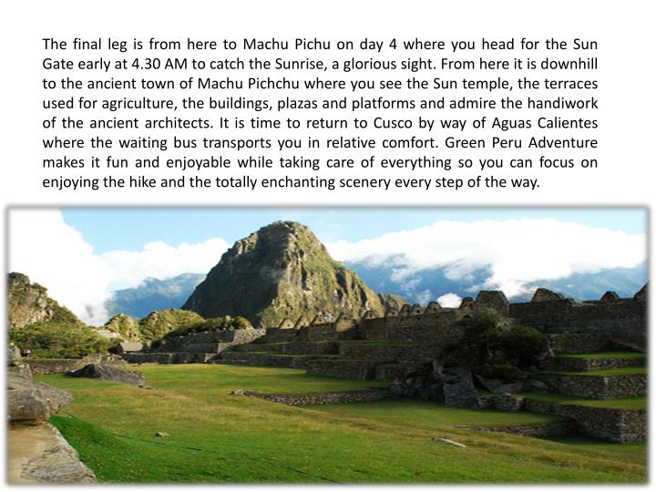 The final leg is from here to Machu