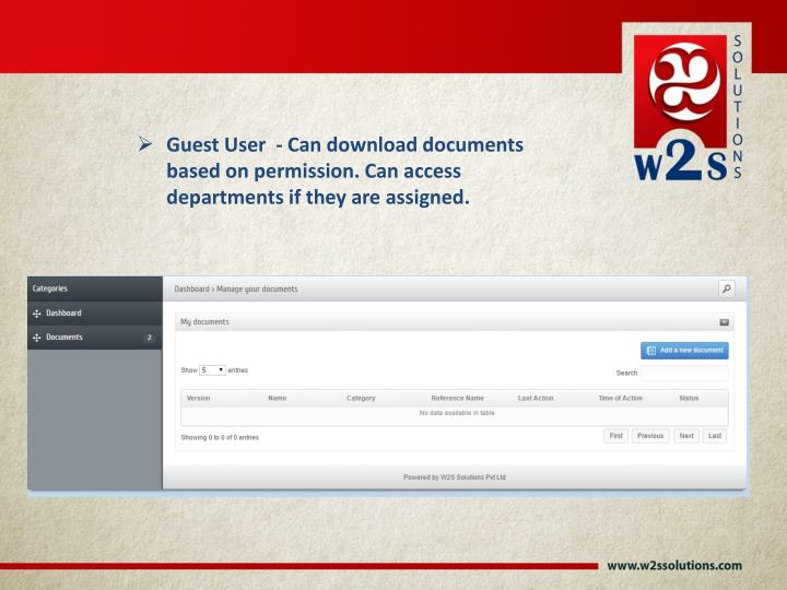 Guest User  - Can download documents based on permission. Can access departments if they are assigned.