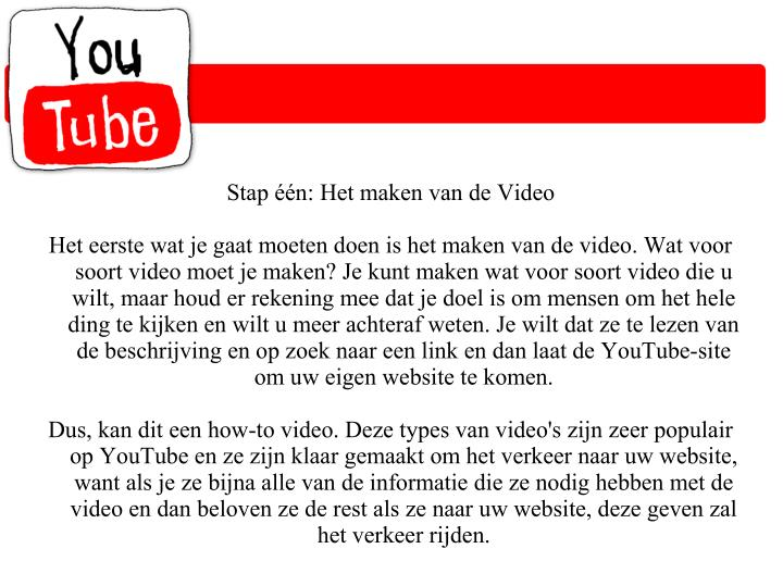 Stap één: Het maken van de Video