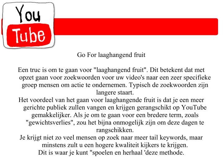 Go For laaghangend fruit