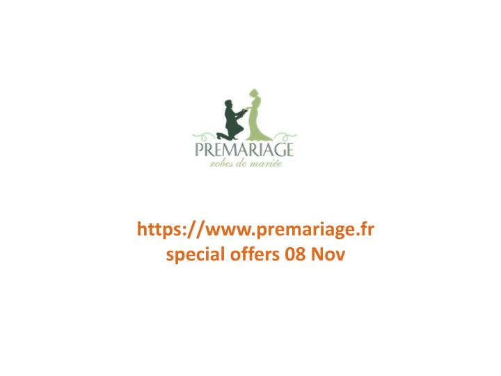 Https://www.premariage.fr special offers 08 Nov