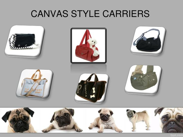 CANVAS STYLE CARRIERS