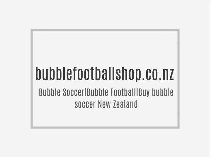 Bubblefootballshop.co.nz