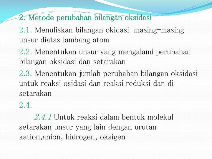 2. Metode perubahan bilangan oksidasi
