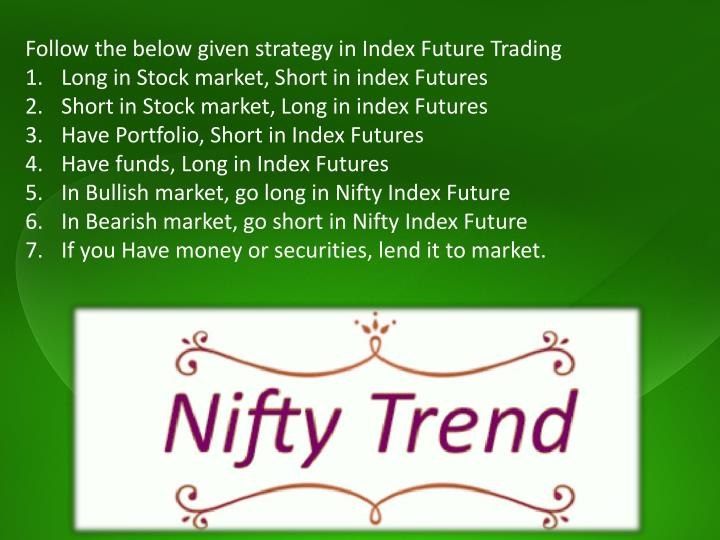 Follow the below given strategy in Index Future Trading