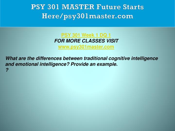 PSY 301 MASTER Future Starts Here/psy301master.com