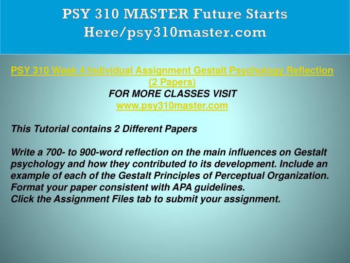 PSY 310 MASTER Future Starts Here/psy310master.com