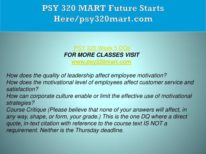 PSY 320 MART Future Starts Here/psy320mart.com
