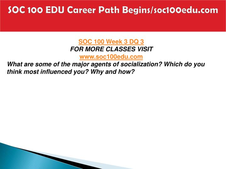 SOC 100 EDU Career Path Begins/soc100edu.com
