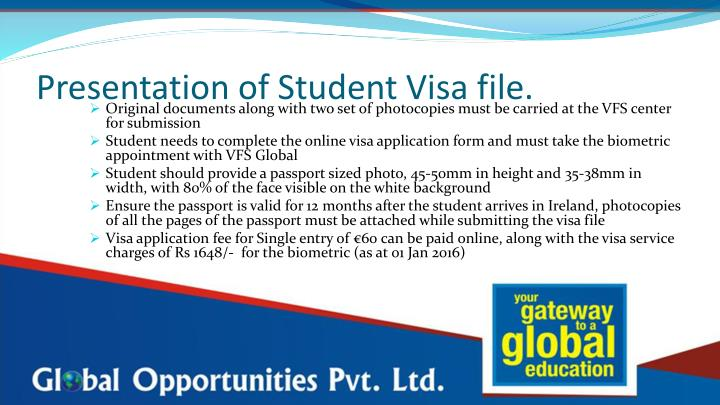 Presentation of Student Visa file.