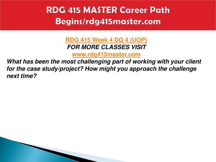 RDG 415 MASTER Career Path Begins/rdg415master.com