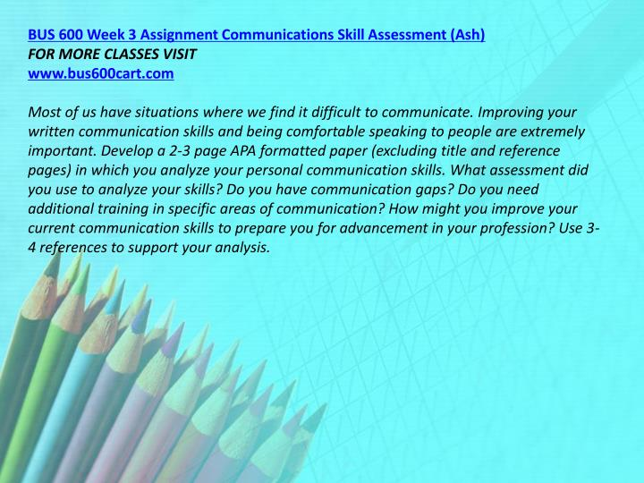 BUS 600 Week 3 Assignment Communications Skill Assessment (Ash)