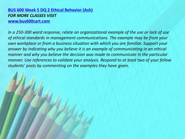 BUS 600 Week 5 DQ 2 Ethical Behavior (Ash)