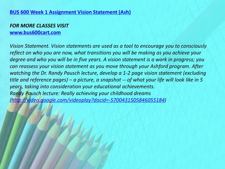 BUS 600 Week 1 Assignment Vision Statement (Ash)