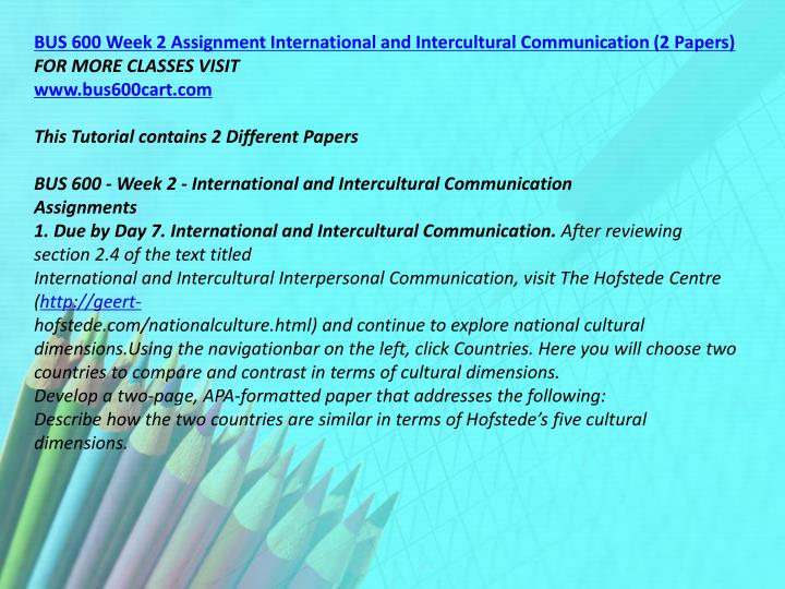 BUS 600 Week 2 Assignment International and Intercultural Communication (2 Papers)