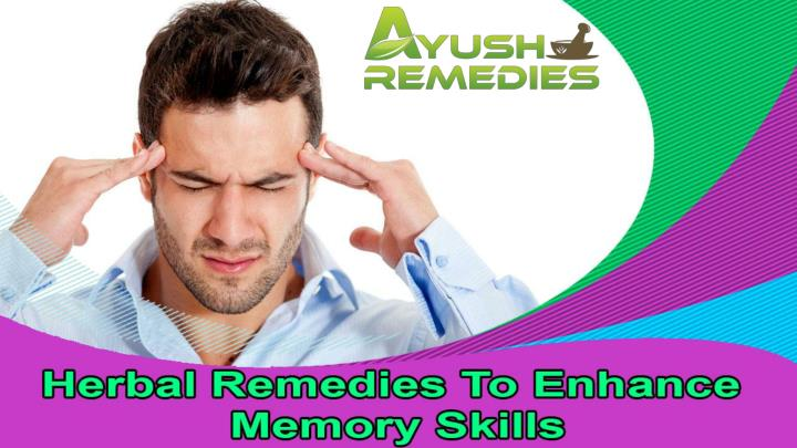 Herbal remedies to enhance memory skills and grasping power effectively