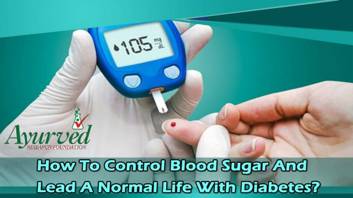 How to control blood sugar and lead a normal life with diabetes