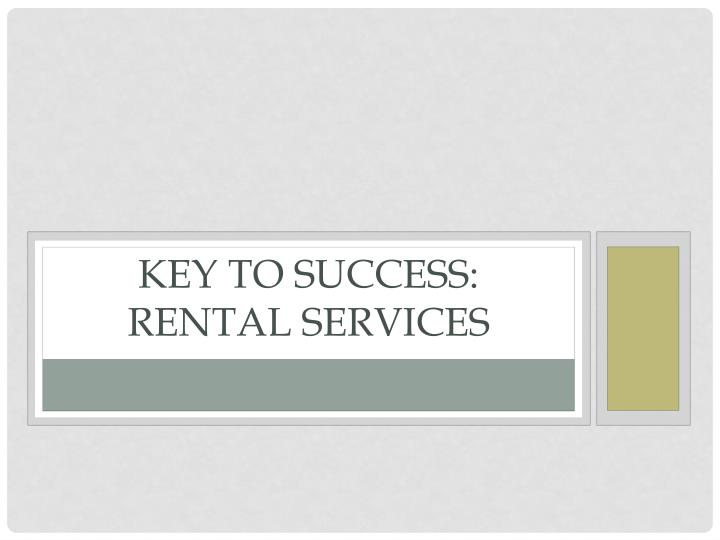 Key To Success: rental services