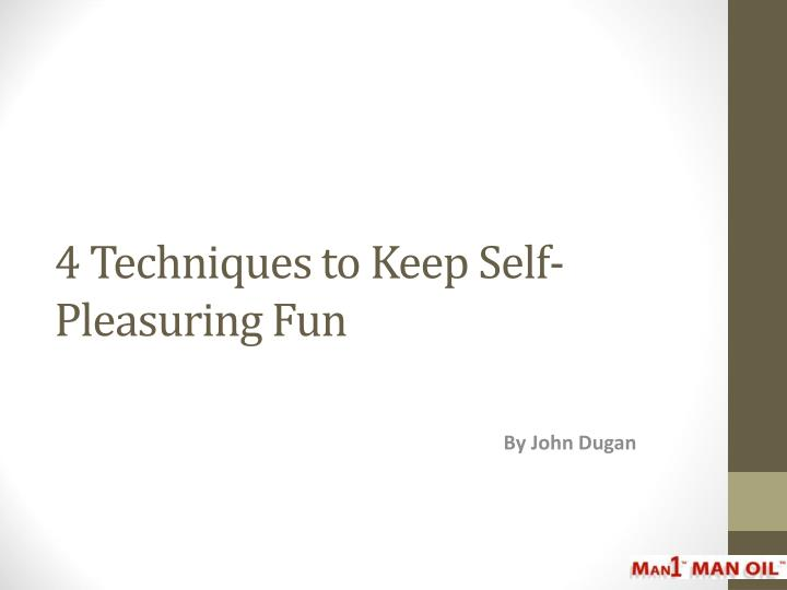 4 techniques to keep self pleasuring fun
