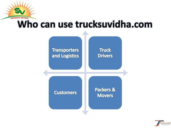 Who can use trucksuvidha.com