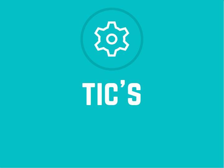 tic's