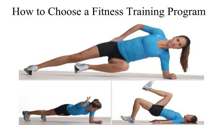 How to Choose a Fitness Training Program