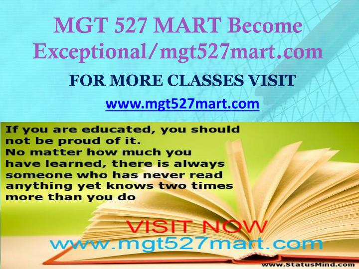 MGT 527 MART Become Exceptional/mgt527mart.com