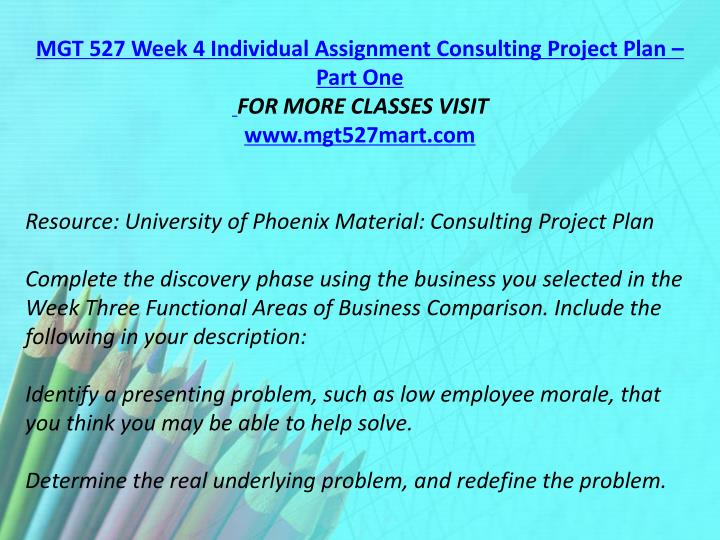 MGT 527 Week 4 Individual Assignment Consulting Project Plan – Part One