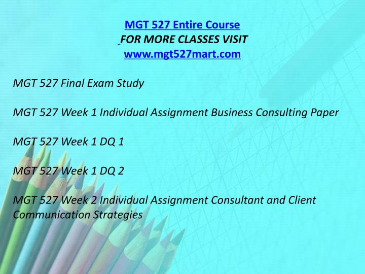 MGT 527 Entire Course