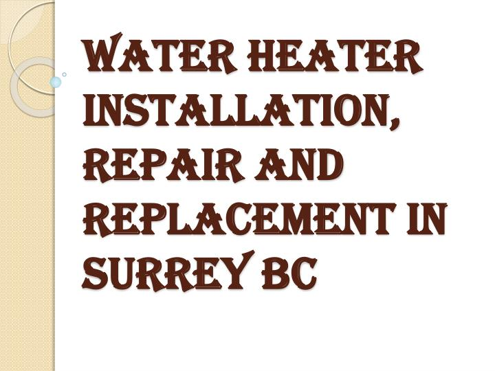 Water heater installation repair and replacement in surrey bc