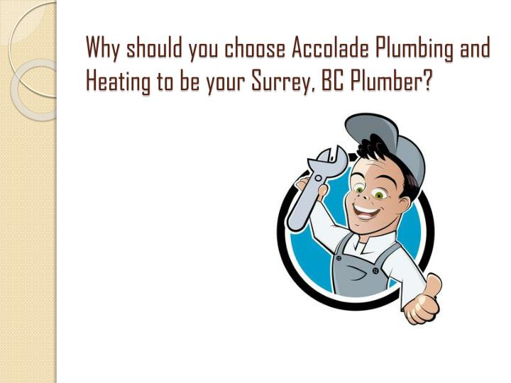 Why should you choose accolade plumbing and heating to be your surrey bc plumber