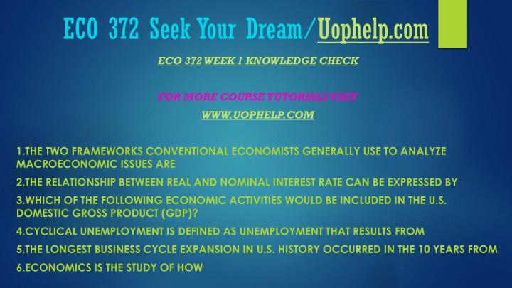 eco 372 week 1 knowledge check 1 the two frameworks conventional economists generally use to analyze macroeconomicissues are 2 the relationship between real and nominal interest rate can.
