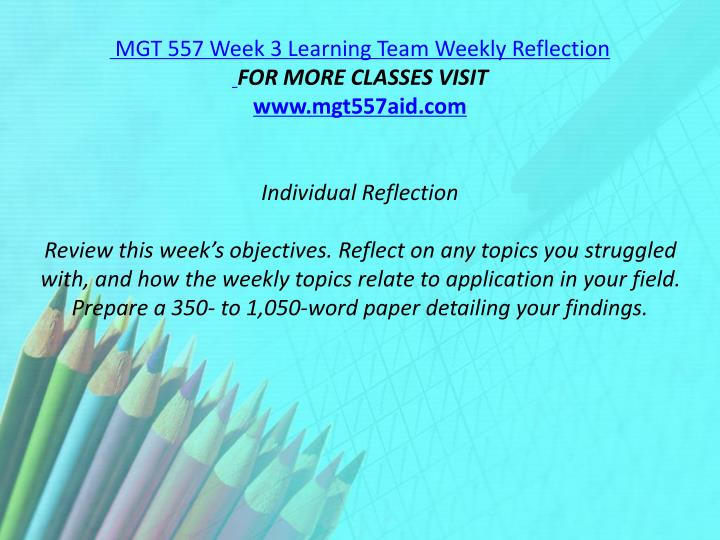 MGT 557 Week 3 Learning Team Weekly Reflection