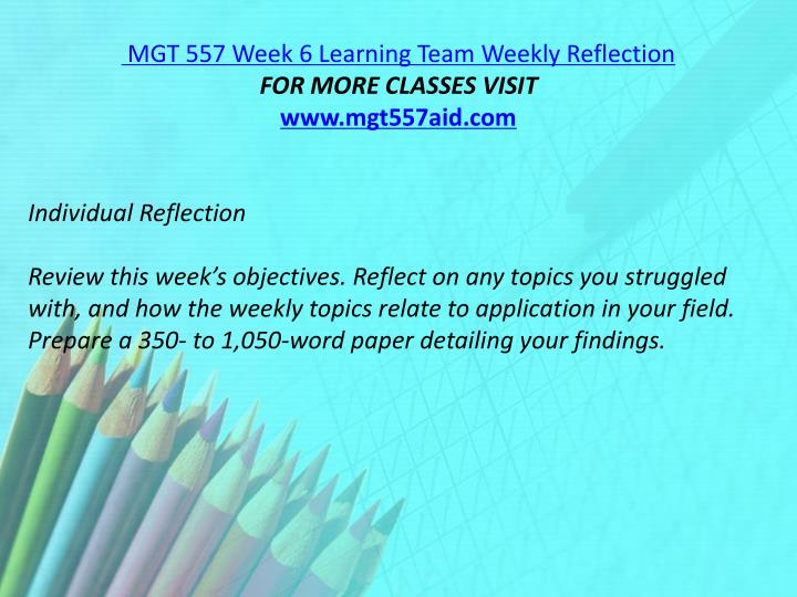 MGT 557 Week 6 Learning Team Weekly Reflection
