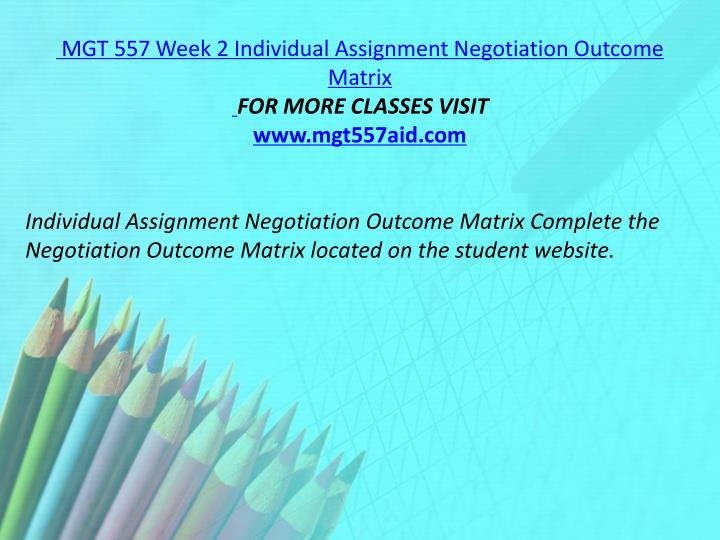 MGT 557 Week 2 Individual Assignment Negotiation Outcome Matrix