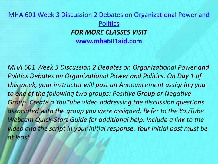 MHA 601 Week 3 Discussion 2 Debates on Organizational Power and Politics