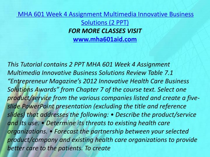 MHA 601 Week 4 Assignment Multimedia Innovative Business Solutions (2 PPT)