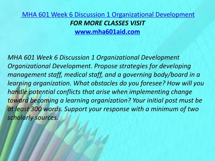 MHA 601 Week 6 Discussion 1 Organizational Development