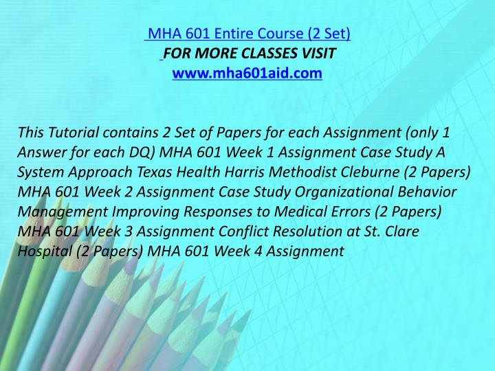 MHA 601 Entire Course (2 Set)