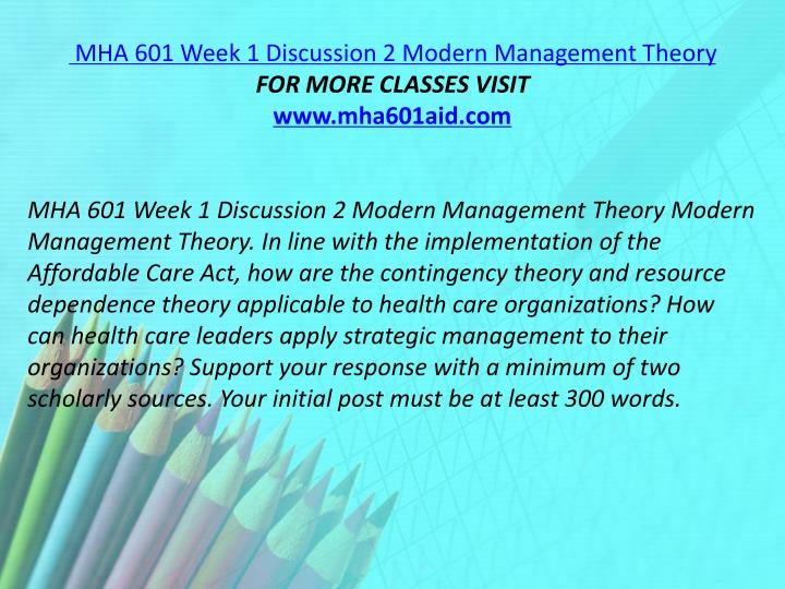 MHA 601 Week 1 Discussion 2 Modern Management Theory