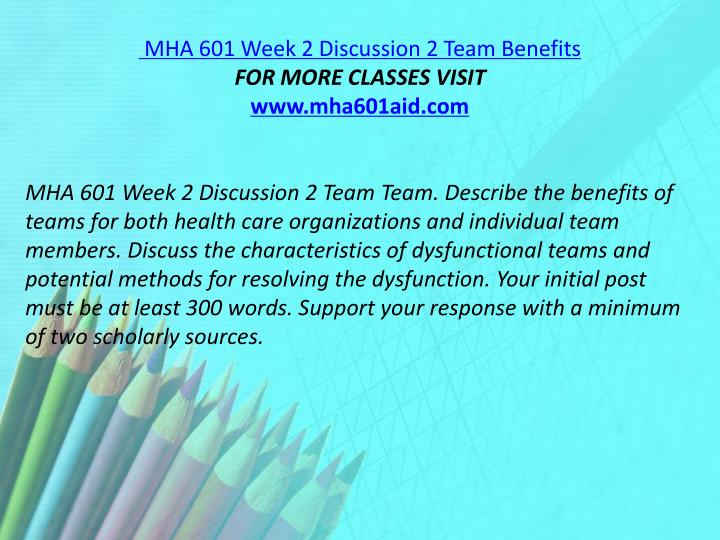 MHA 601 Week 2 Discussion 2 Team Benefits