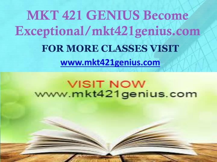 Mkt 421 genius become exceptional mkt421genius com