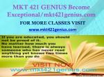 mkt 421 genius become exceptional mkt421genius com1