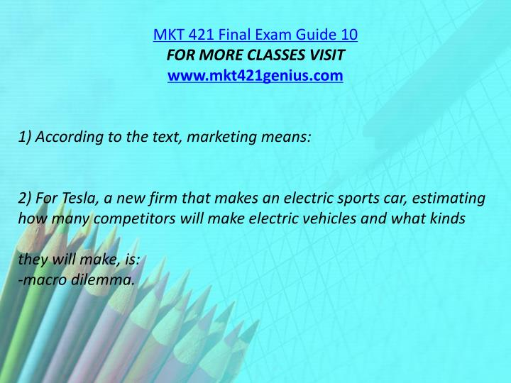 MKT 421 Final Exam Guide 10